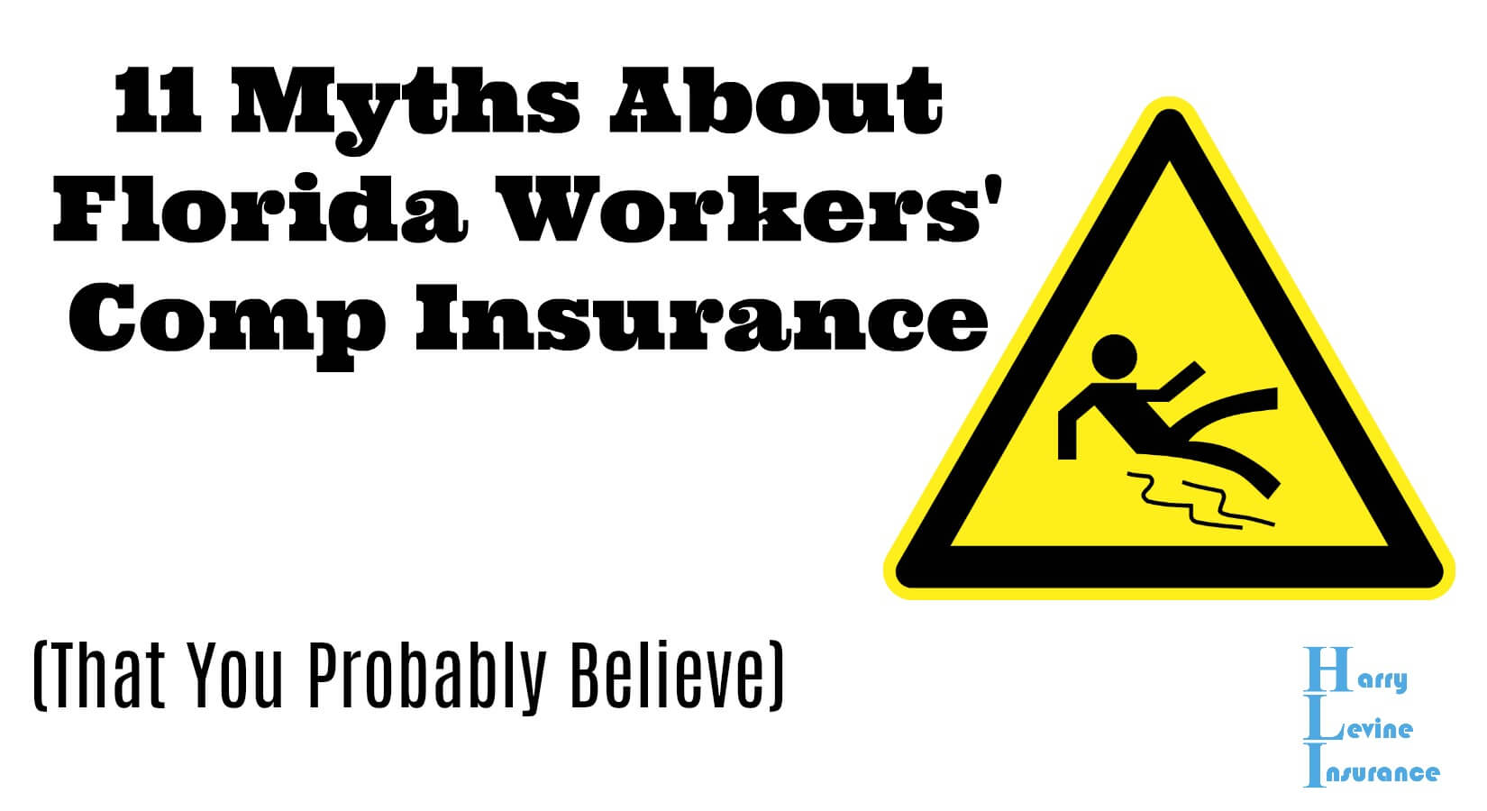 Workers Compensation Insurance Quote 11 Myths About Florida Workers Comp Insurance  Harry Levine Insurance