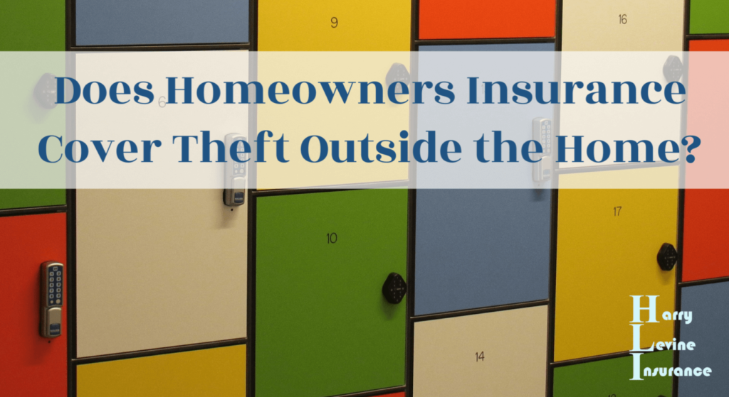 Does Homeowners Insurance Cover Theft Outside the Home ...