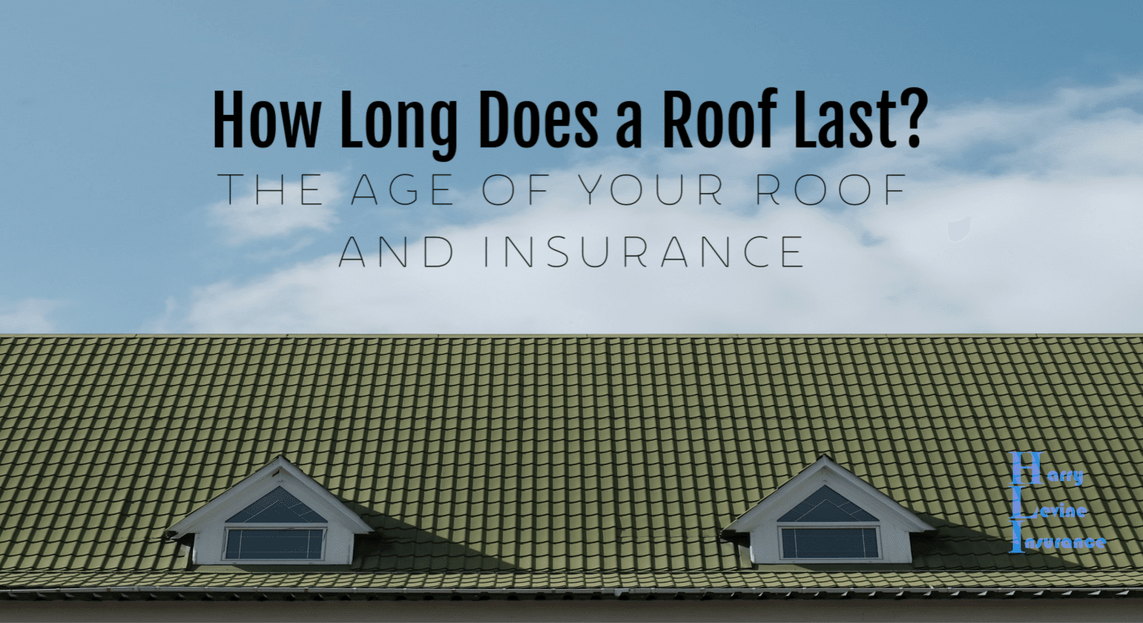 How Long Does A Roof Last Age Of Roof And Insurance