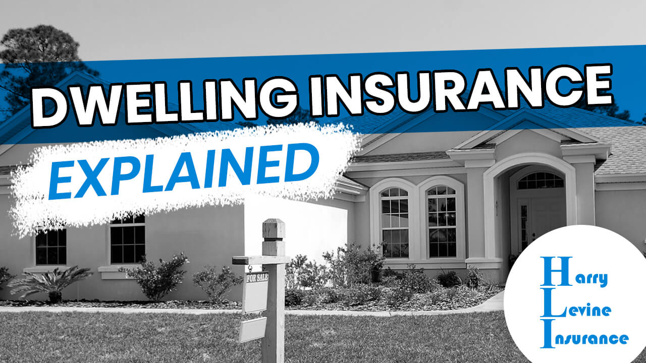 What is Dwelling Insurance? - Harry Levine Insurance