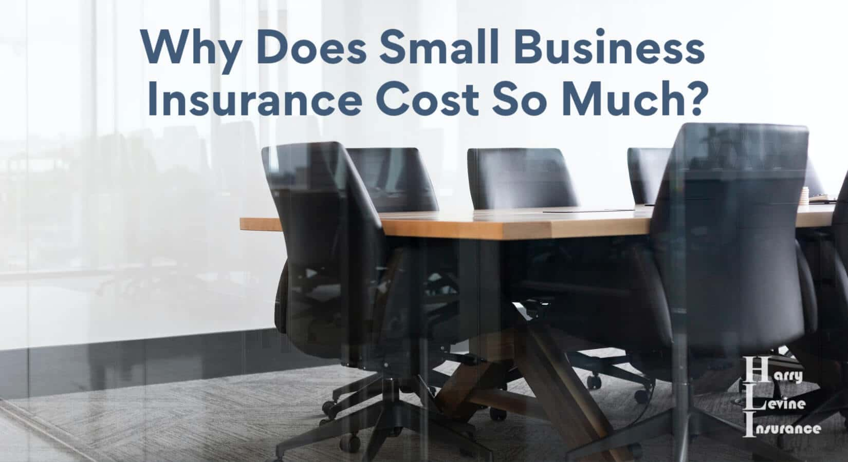 Why Does Small Business Insurance Cost So Much? - Harry ...